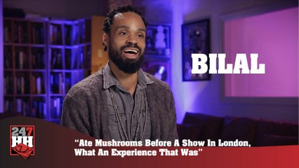 Bilal - Ate Mushrooms Before A Show In London: What An Experience (247HH Wild Tour Stories)  (247HH Wild Tour Stories)