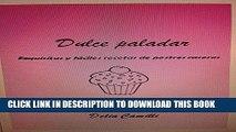 [PDF] DULCE PALADAR: Exquisitas y fáciles recetas de postres caseros (Spanish Edition) Download