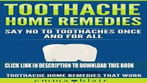 [Free Read] Say No to Toothaches: Toothache Home Remedies Free Online