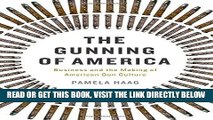 [EBOOK] DOWNLOAD The Gunning of America: Business and the Making of American Gun Culture GET NOW