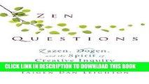 [Free Read] Zen Questions: Zazen, Dogen, and the Spirit of Creative Inquiry Full Online