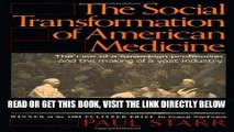 [Free Read] The Social Transformation of American Medicine: The Rise Of A Sovereign Profession And
