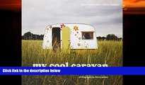 Pdf Online My Cool Caravan: An Inspirational Guide to Retro-Style Caravans