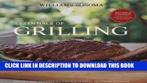 Read Now Williams-Sonoma Essentials of Grilling: Recipes and techniques for successful outdoor