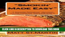 "Read Now ""Smokin  Made Easy"": ""A Smokers Reference"" providing all the times and temps for over 70"