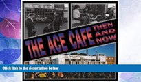 Enjoyed Read The Ace Cafe Then and Now