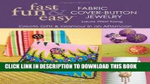 [Free Read] Fast, Fun   Easy Fabric Cover-Button Jewelry: Create Gifts   Glamour in an Afternoon