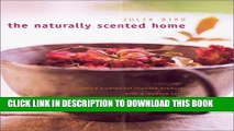 [Free Read] The Naturally Scented Home: Creating Traditional Scented Products with a Modern Twist