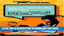 Read Now Loyola University Chicago: Off the Record (College Prowler) (College Prowler: Loyola