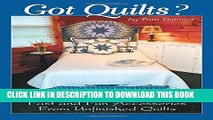 [Free Read] Got Quilts?: Fast and Fun Accessories from Unfinished Quilts Full Online