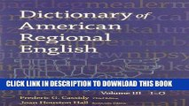 [Read] Ebook Dictionary of American Regional English, Volume III: I-O New Version