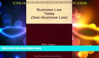 Big Deals  Business Law Today, Comprehensive Edition: Text, Cases, Legal, Ethical, Regulatory, and