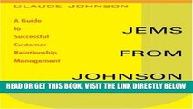 [PDF] FREE Jems from Johnson: A Guide to Successful Customer Relationship Management [Download]