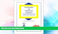 Full [PDF]  Winning in Traffic Court : I Fight MY Traffic Tickets in Court, on My Own...and