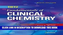Read Now Tietz Fundamentals of Clinical Chemistry, 6e (Fundamentals of Clinical Chemistry (Tietz))