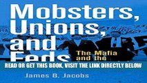 [PDF] FREE Mobsters, Unions, and Feds: The Mafia and the American Labor Movement [Download] Online