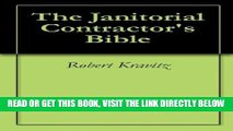 [PDF] FREE The Janitorial Contractor s Bible (1) [Download] Online