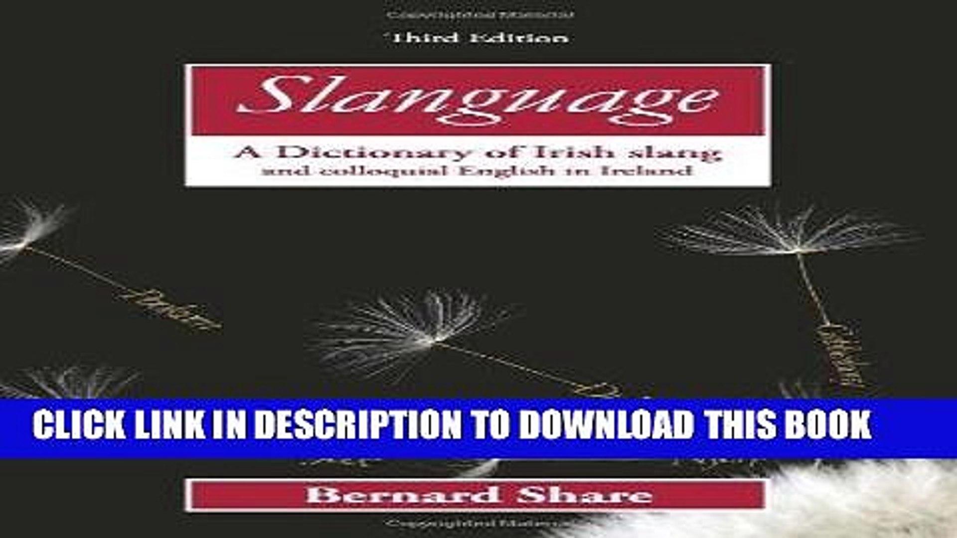 Slanguage A Dictionary of Irish Slang and colloquial English in Ireland