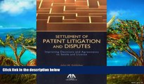 Big Deals  Settlement of Patent Litigation and Disputes: Improving Decisions and Agreements to