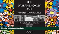 READ FULL  The Sarbanes-Oxley Act: Analysis and Practice  READ Ebook Full Ebook