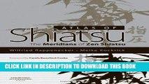 Read Now Atlas of Shiatsu: The Meridians of Zen Shiatsu, 1e Download Online