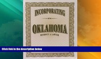 Big Deals  Incorporating in Oklahoma Without a Lawyer  Full Read Best Seller