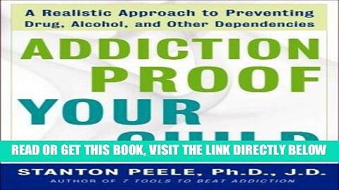 Best Seller Addiction Proof Your Child: A Realistic Approach to Preventing Drug, Alcohol, and