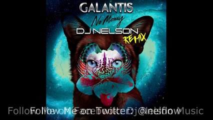 Galantis - No Money ft. Dj Nelson (Remix)