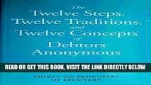 Best Seller The Twelve Steps, Twelve Traditions, and Twelve Concepts of Debtors Anonymous Free Read