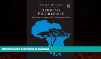 READ  African Pilgrimage: Ritual Travel in South Africa s Christianity of Zion FULL ONLINE