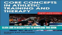 Read Now Core Concepts in Athletic Training and Therapy With Web Resource (Athletic Training