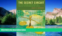 Full [PDF]  The Secret Circuit: The Little-Known Court Where the Rules of the Information Age