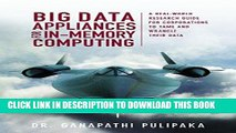 Read Now Big Data Appliances for In-Memory Computing: A Real-World Research Guide for Corporations