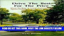[READ] EBOOK Drive the Best for the Price: How to Buy a Used Automobile, Sport-Utility Vehicle, or