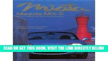[READ] EBOOK Miata, Mazda MX-5: Mazda s Affordable Sports Car for the New Millennium ONLINE