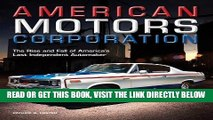 [READ] EBOOK American Motors Corporation: The Rise and Fall of America s Last Independent