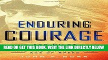 [READ] EBOOK Enduring Courage: Ace Pilot Eddie Rickenbacker and the Dawn of the Age of Speed