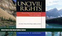Big Deals  Uncivil Rights : Protecting and Preserving Your Job Rights  Full Ebooks Most Wanted