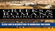 [New] Ebook Greeks   Romans Bearing Gifts: How the Ancients Inspired the Founding Fathers Free