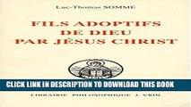 [EBOOK] DOWNLOAD Fils Adoptifs de Dieu Par Jesus Christ La Filiation Divine Par Adoption Dans La