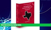 Books to Read  Handbook of Texas Family Law, 2009-2010 ed. (Vol. 33, Texas Practice Series)  Full