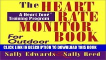 [New] Ebook The Heart Rate Monitor Book for Outdoor or Indoor Cyclists (Heart Zone Training