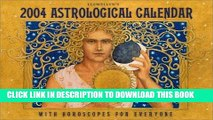 [EBOOK] DOWNLOAD 2004 Astrological Calendar: with Horoscopes for Everyone PDF