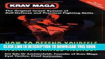 [New] Ebook Krav Maga: How to Defend Yourself Against Armed Assault Free Read