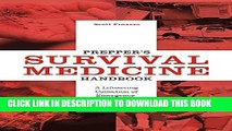 [New] Ebook Prepper s Survival Medicine Handbook: A Lifesaving Collection of Emergency Procedures