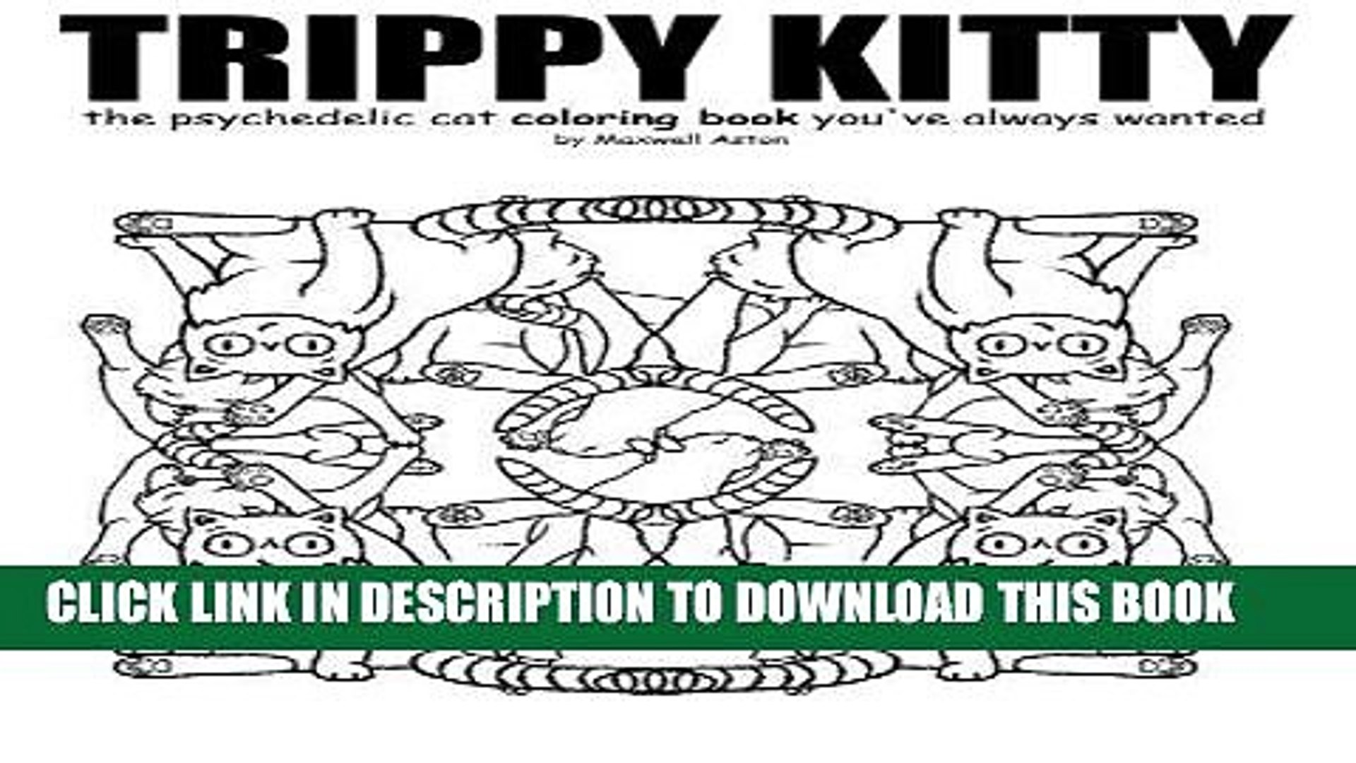 - New] Ebook Trippy Kitty: The Psychedelic Cat Coloring Book You Ve