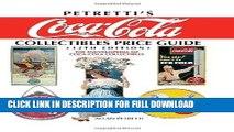 [New] Ebook Petretti s Coca-Cola Collectibles Price Guide: The Encyclopedia of Coca-Cola