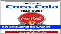 [New] PDF Warman s Coca-Cola Field Guide: Values and Identification (Warman s Field Guide) Free