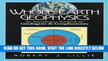[READ] EBOOK Whole Earth Geophysics: An Introductory Textbook for Geologists and Geophysicists