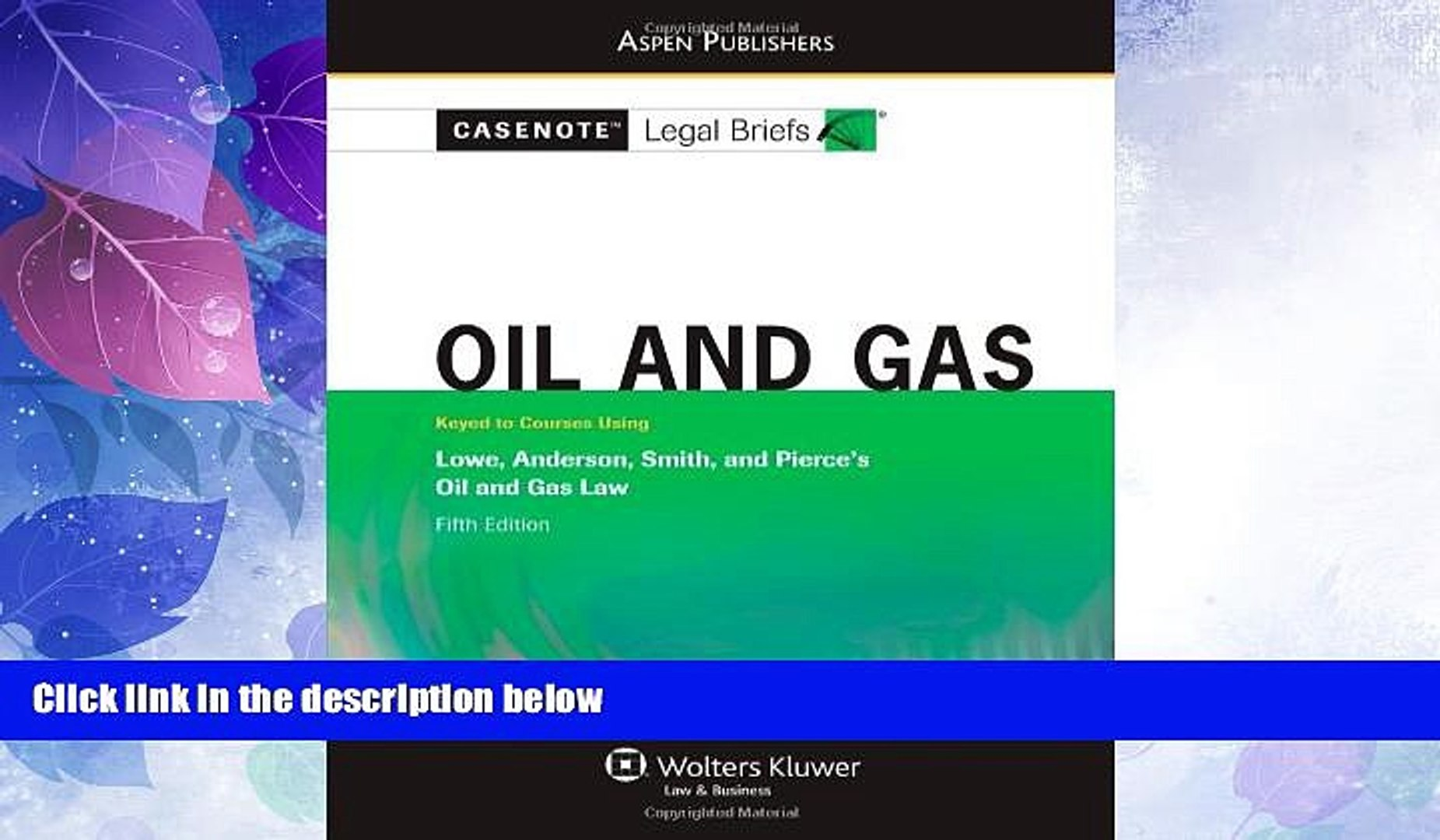 Big Deals  Casenote Legal Briefs: Oil and Gas: Keyed to Lowe, Anderson, Smith, and Pierce s Oil